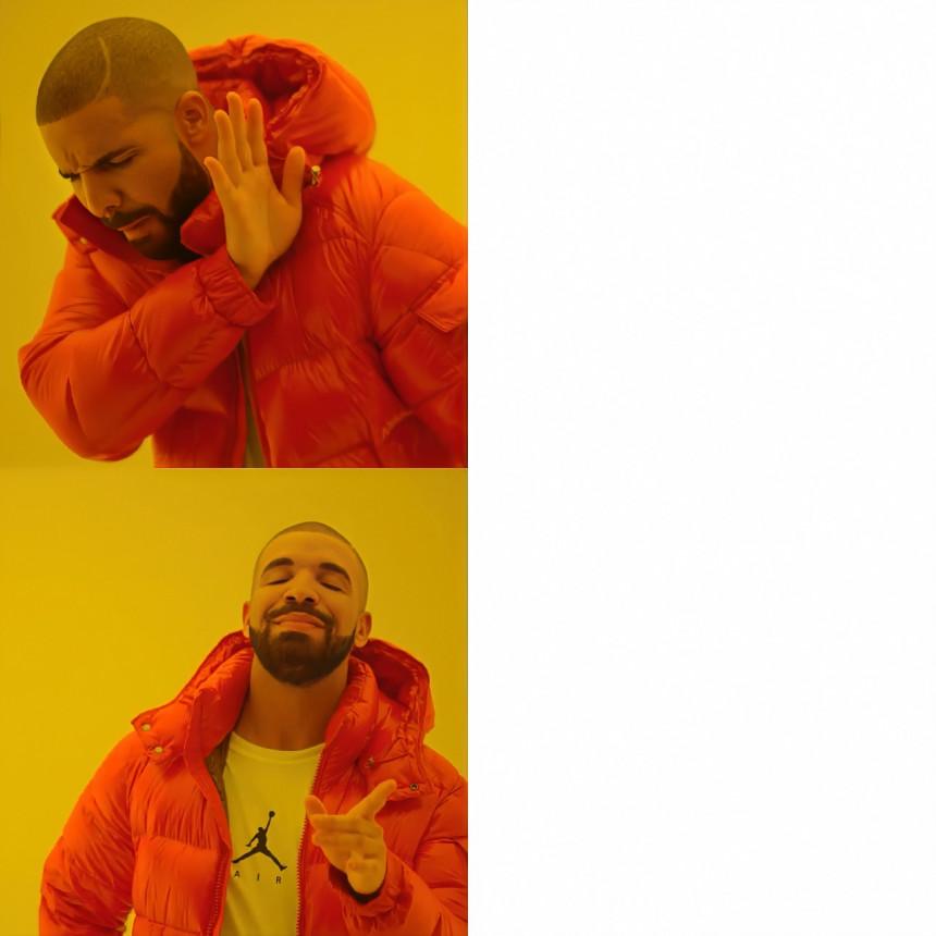 Drake Meme Template
